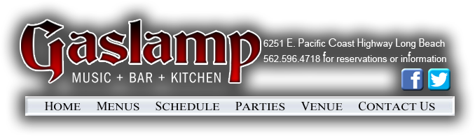 the Gaslamp Restaurant & Bar - 6251 E. PCH Long Beach, CA 90803 - 562-596-4718